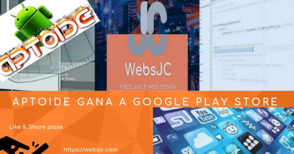 Aptoide gana Google Play Store By WebsJC