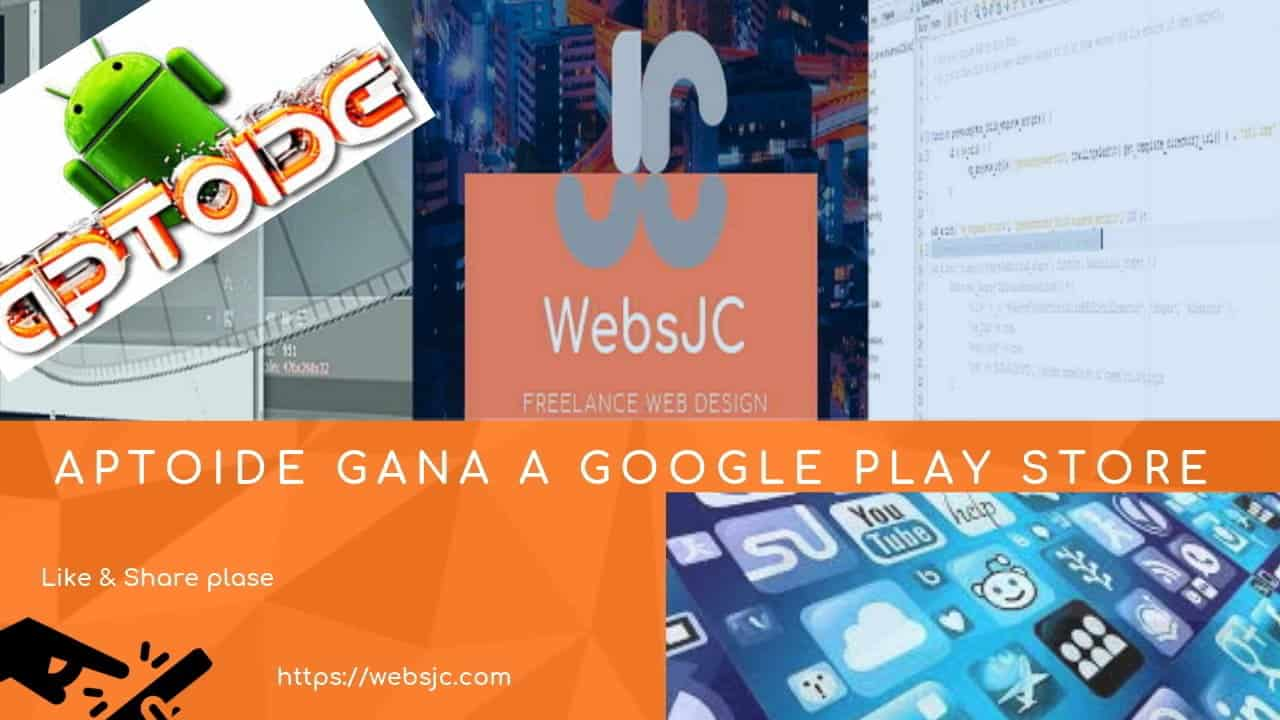 Aptoide gana Google Play Store By WebsJC